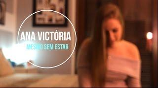 Mesmo Sem Estar - Luan ft. Sandy (Ana Victória cover)