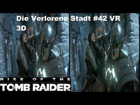 Rise of The Tomb Raider Die Verlorene Stadt #42 VR 3D