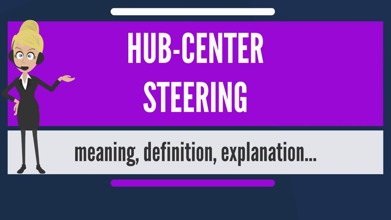 What Is Hub Center Steering Does Mean Meaning