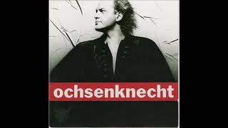 Ochsenknecht -  I Must Be Blind (1992)
