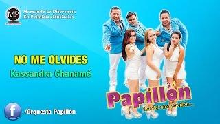 NO ME OLVIDES - ORQUESTA PAPILLON [ OCTUBRE 2015 ] ᴴᴰ