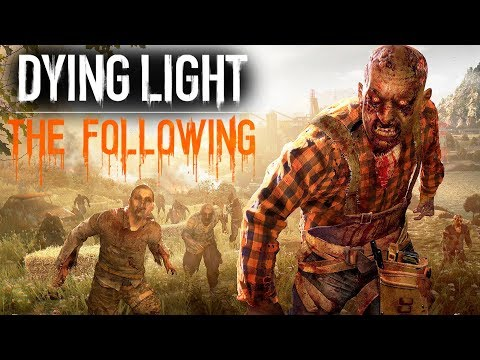 DYING LIGHT THE FOLLOWING #01 - Uma Nova Aventura ZUMBI (CO-OP PT-BR)