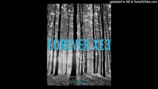 Forever XE3 (Vibe Mashup)