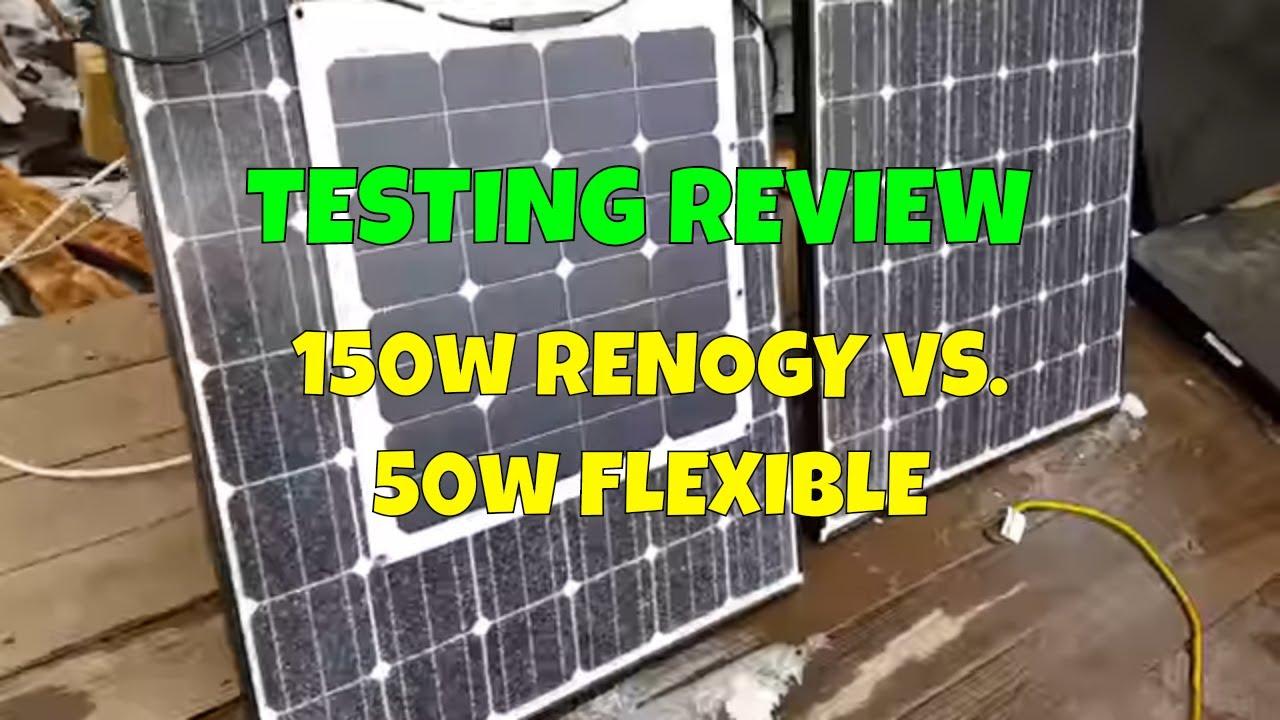 Testing Review 150 Watt Renogy Solar Panel Wins Vs 50