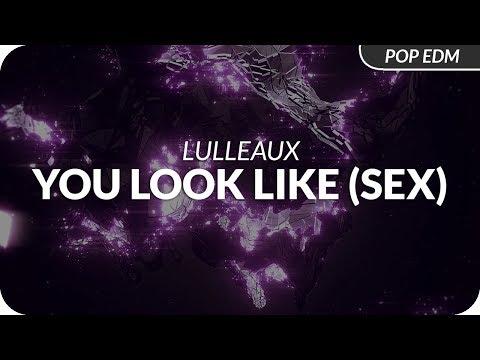 Lulleaux - You Look Like (Sex)