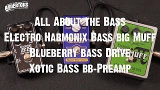 All About the Bass - Bass Muff & Mad Professor Blueberry Drive & Xocit BB Bass Preamp
