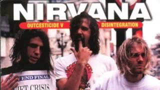 Nirvana - Outcesticide V: Disintegration [Full Bootleg]