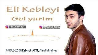 Eli Kebleyi - Gel Yarim 2018