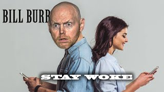 Bill Burr- Dealing with my WOKE Sister...