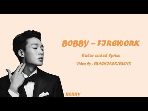BOBBY (iKON) - FIREWORK [HAN|ROM|ENG Color Coded lyrics]