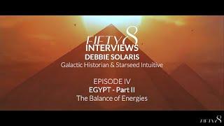 FIFTY8 Interviews Debbie Solaris / EPISODE IV Egypt Part II The Energies of Egypt