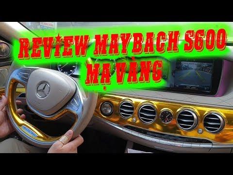 review siêu xe Maybach S600 mạ vàng trị giá 14 tỷ, siêu sang chảnh của phuc xo