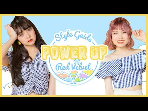 แต่งตัวแบบ Red Velvet เพลง Power Up สำหรับสาวเตี้ย/สูง | STYLE GUIDE - วันที่ 15 Sep 2018