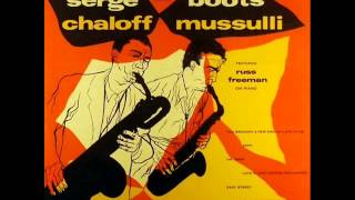 Serge Chaloff & Boots Mussulli Quintet - Easy Street