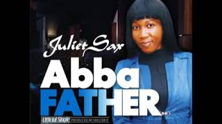 Juliet Sax Abba Father - 2018 Christian Music Nigerian Gospel Songs.mp3