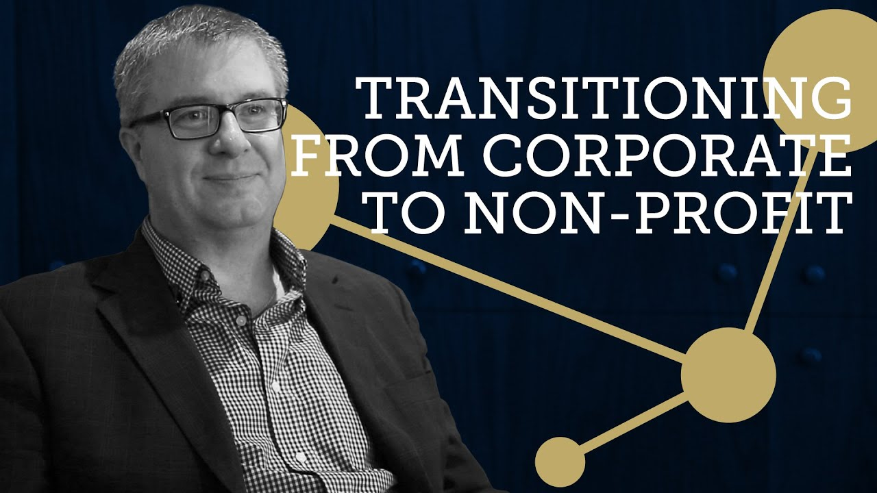 Transitioning From Corporate To Non Profit