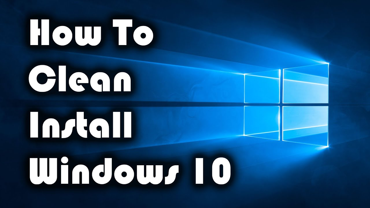 how to clean install windows 10 release version youtube. Black Bedroom Furniture Sets. Home Design Ideas