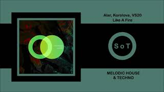 Alar, Korolova & VS20 - Like a Fire (Original Mix) [Melodic House & Techno] [Area Verde]