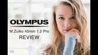 Olympus M.Zuiko 45mm f1.2 Pro - RED35 Review