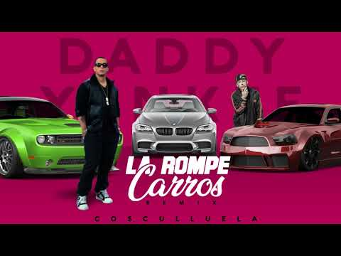 Daddy Yankee Ft  Cosculluela – La Rompe Carros (Remix)