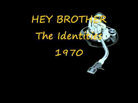 HEY BROTHER - The Identities