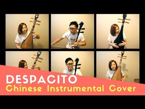 【Despacito - Chinese Instrumental Cover】