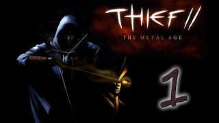 Thief II: The Metal Age | Ep1 - Guess Who's Back?