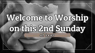 Trinity Lutheran Church Online Worship Service - 2nd Sunday of Lent