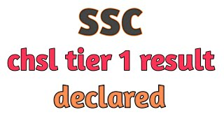 Ssc chsl tier 1 result by every exam