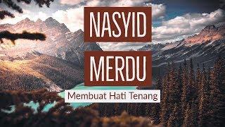 Nasyid Merdu Membuat Hati dan Pikiran Menjadi Tenang ( Abad Studio)