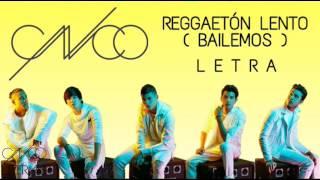 CNCO - Reggaetón Lento (Bailemos) - Letra