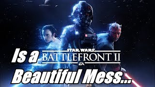 Star Wars Battlefront 2 is a Beautiful Mess...