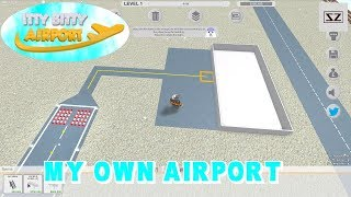 My Own Airport - Itty Bitty Airport - Roblox