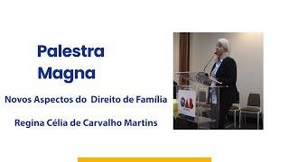 Palestra Magna - 4ª Conferência Regional da Advocacia - Novos Aspectos do Direito de Família