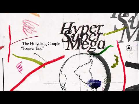 The Holydrug Couple - Forever End (Official Audio)