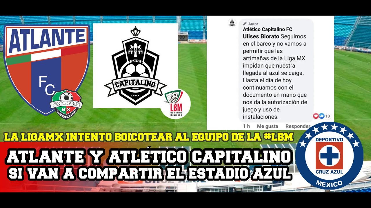 Atletico Capitalino Va Compartir El Estadio Azul Con El Atlante La Ligamx Ya Los Intento Boicotear Youtube