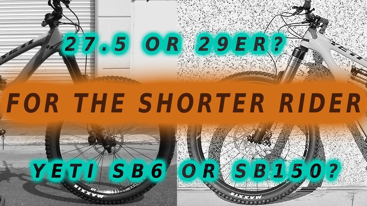 MTB Trail Magic: Yeti SB6 Or SB150 29er For The SHORTER