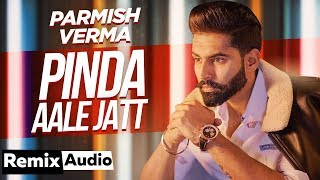 Pinda Aale Jatt Audio Remix Parmish Verma Desi Crew Conexxion Brothers & VANZ Artiste
