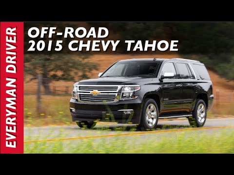 off-road-drive:-2015-chevrolet-tahoe-on-everyman-driver