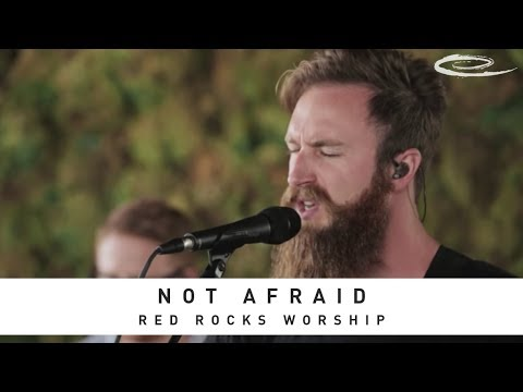 RED ROCKS WORSHIP - Not Afraid: Song Session