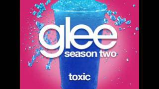 Glee - Toxic [LYRICS]