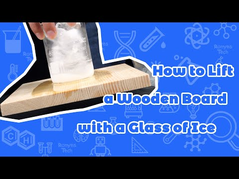 Lift a Wooden Board with a Glass of Ice