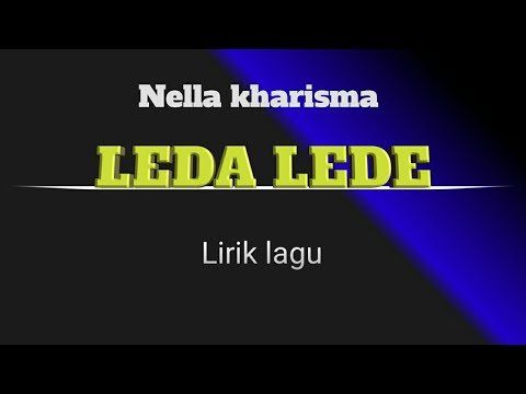 Download Lagu Leda lede - Nella Kharisma  [ Lirik ]   | Musik Indonesia Newss