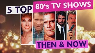 5 Top 80s TV Shows - THEN & NOW - Hart2Hart / Fall Guy / Hotel / Magnum / Married with Children