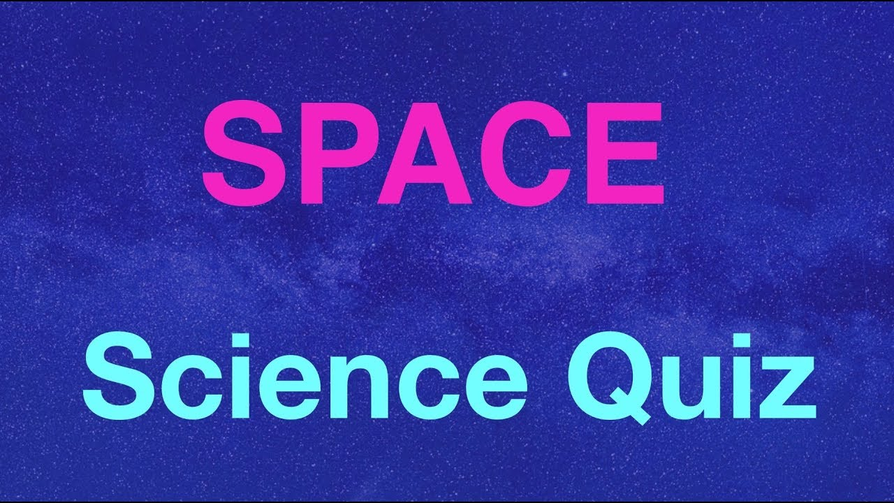 Science Quiz- Questions & Answers About SPACE - Earth, Solar System,  Universe -Space Trivia For Kids