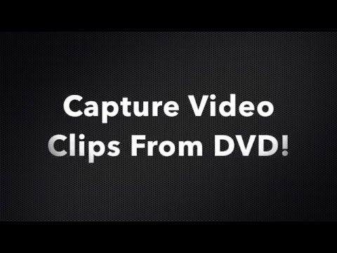Rip or Capture Video Clips From A DVD or CD!