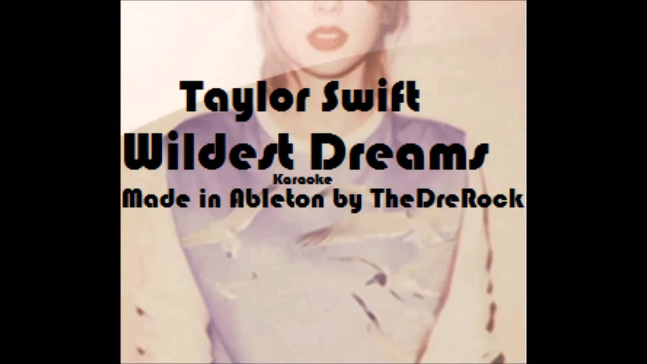 Taylor Swift Wildest Dreams Karaoke Instrumental Youtube