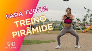 Emagrecer e perder barriga  rápido com método eficiente - TREINO PIRÂMIDE- Carol Borba