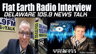 Mainstream Flat Earth Interview w/ Robbie Davidson on Delaware 105.9 FM News Talk Radio