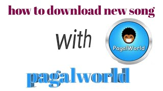 How to download new song with pagalworld